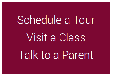 Schedule a Tour, Visit a Class, Talk to a Parent
