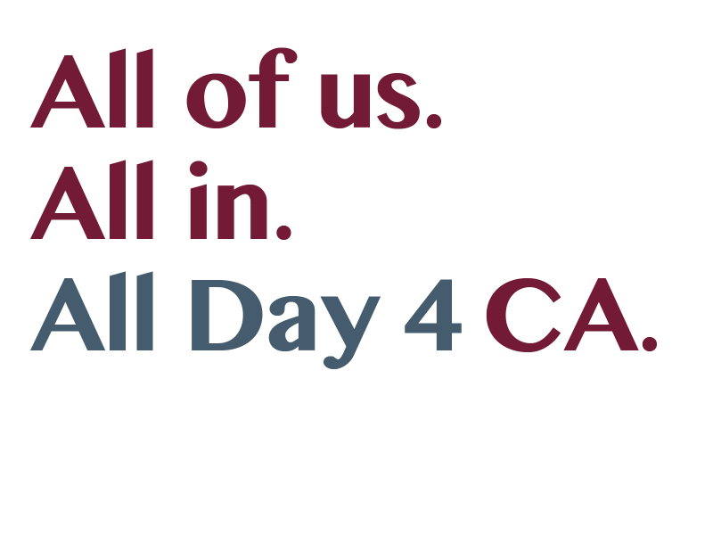 All of us. All in. All Day 4 CA.
